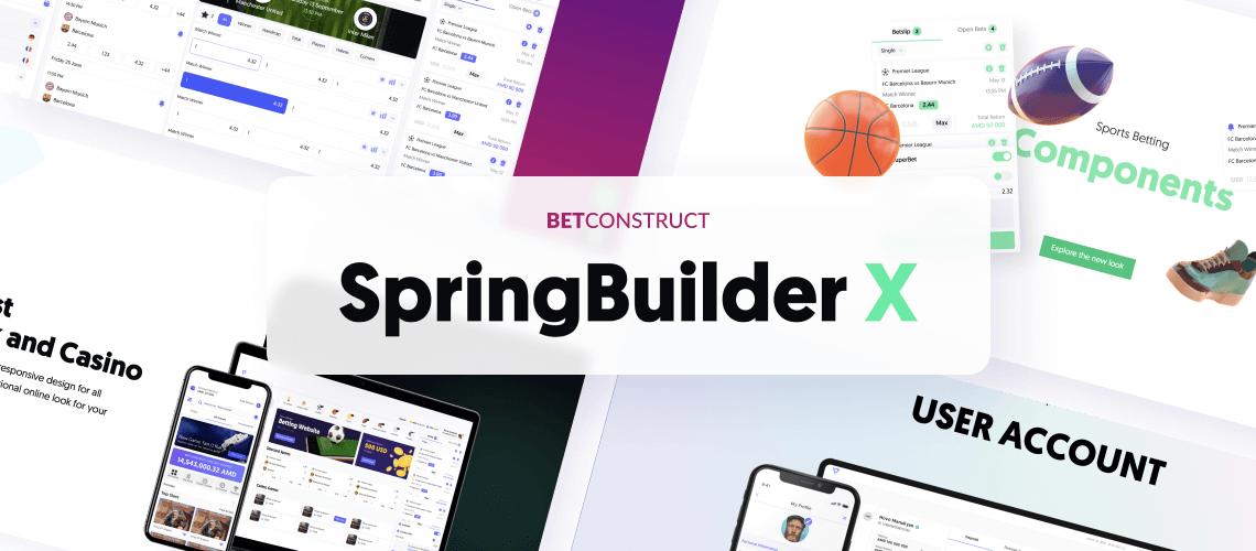 BetConstruct Releases SpringBuilder X