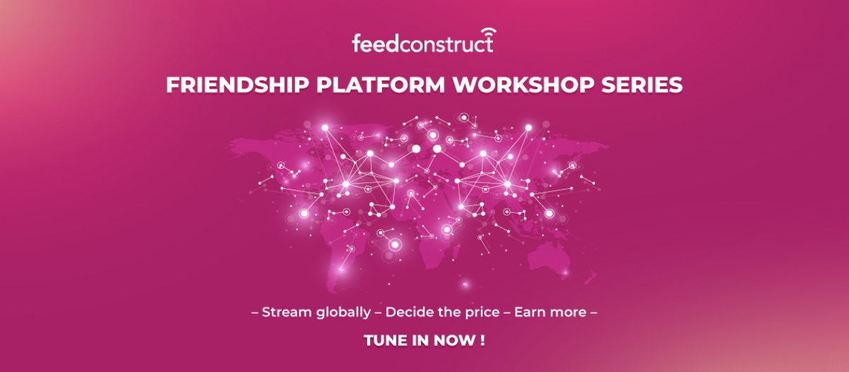 FeedConstruct: Friendship Platform Workshops