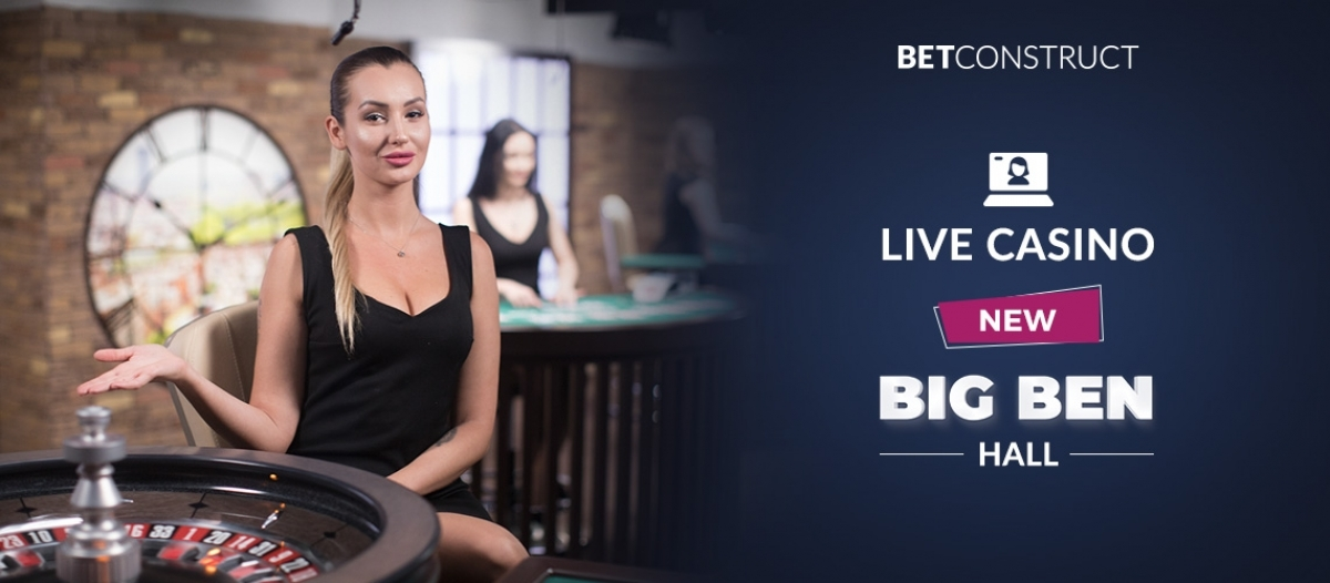 BetConstruct Opens up Big Ben Hall in Its Live Casino