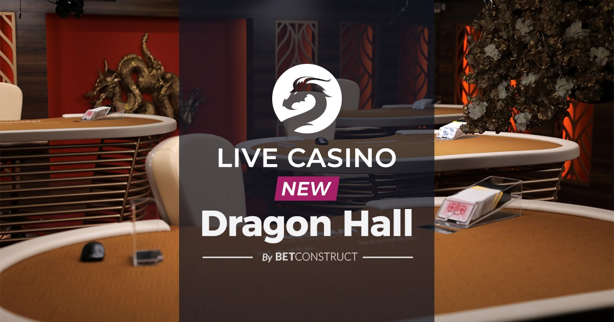 BetConstruct Introduces Dragon Hall in Its Live Casino