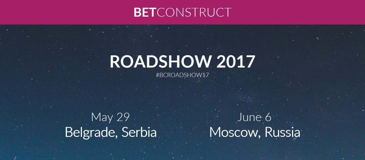 BetConstruct Roadshow 2017: Next Are Belgrade & Moscow